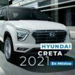Hyundai CRETA 2021 domina el camino en México
